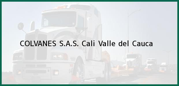 Teléfono, Dirección y otros datos de contacto para COLVANES S.A.S., Cali, Valle del Cauca, Colombia