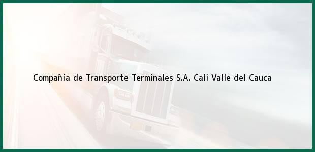 Teléfono, Dirección y otros datos de contacto para Compañía de Transporte Terminales S.A., Cali, Valle del Cauca, Colombia