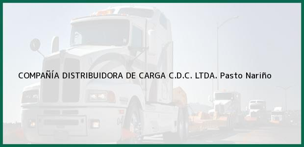 Teléfono, Dirección y otros datos de contacto para Compañia Distribuidora de Carga C.D.C Ltda., Pasto, Nariño, Colombia