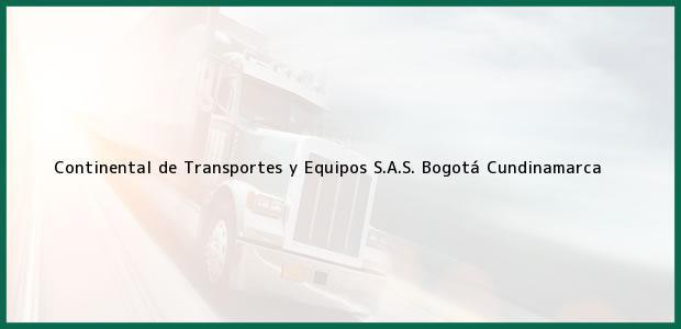 Teléfono, Dirección y otros datos de contacto para Continental de Transportes y Equipos S.A.S., Bogotá, Cundinamarca, Colombia