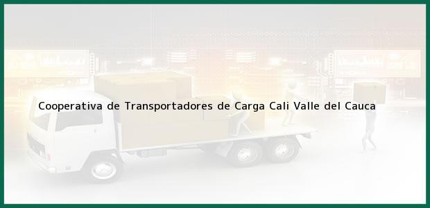 Teléfono, Dirección y otros datos de contacto para Cooperativa de Transportadores de Carga, Cali, Valle del Cauca, Colombia
