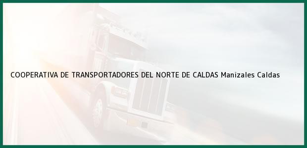 Teléfono, Dirección y otros datos de contacto para COOPERATIVA DE TRANSPORTADORES DEL NORTE DE CALDAS, Manizales, Caldas, Colombia