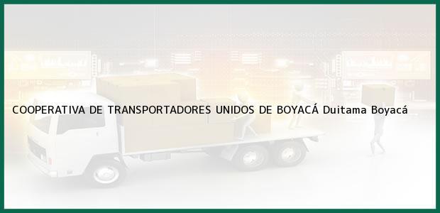Teléfono, Dirección y otros datos de contacto para COOPERATIVA DE TRANSPORTADORES UNIDOS DE BOYACÁ, Duitama, Boyacá, Colombia