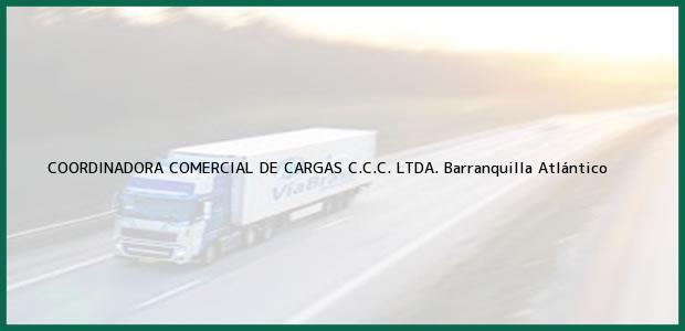 Teléfono, Dirección y otros datos de contacto para COORDINADORA COMERCIAL DE CARGAS C.C.C. LTDA., Barranquilla, Atlántico, Colombia