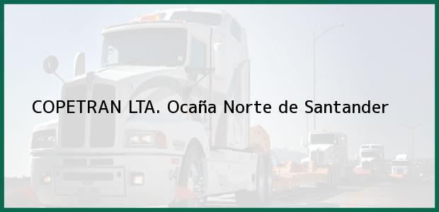 Teléfono, Dirección y otros datos de contacto para COPETRAN LTA., Ocaña, Norte de Santander, Colombia