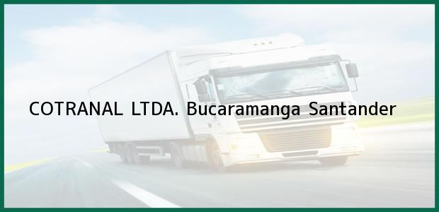 Teléfono, Dirección y otros datos de contacto para COTRANAL LTDA., Bucaramanga, Santander, Colombia