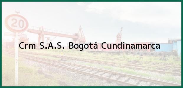 Teléfono, Dirección y otros datos de contacto para Crm S.A.S., Bogotá, Cundinamarca, Colombia
