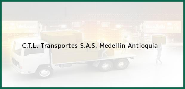 Teléfono, Dirección y otros datos de contacto para C.T.L. Transportes S.A.S., Medellín, Antioquia, Colombia