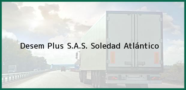 Teléfono, Dirección y otros datos de contacto para Desem Plus S.A.S., Soledad, Atlántico, Colombia