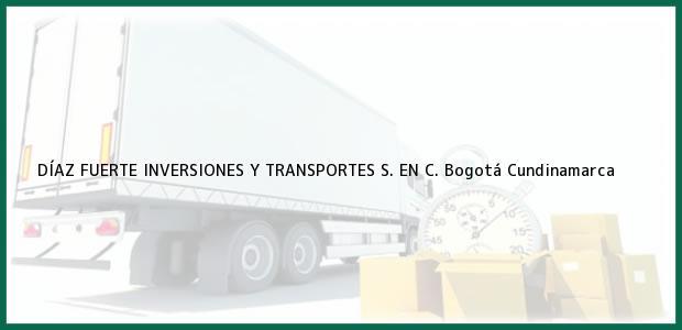 Teléfono, Dirección y otros datos de contacto para DÍAZ FUERTE INVERSIONES Y TRANSPORTES S. EN C., Bogotá, Cundinamarca, Colombia