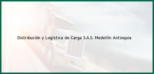 Teléfono, Dirección y otros datos de contacto para Distribución y Logística de Carga S.A.S., Medellín, Antioquia, Colombia