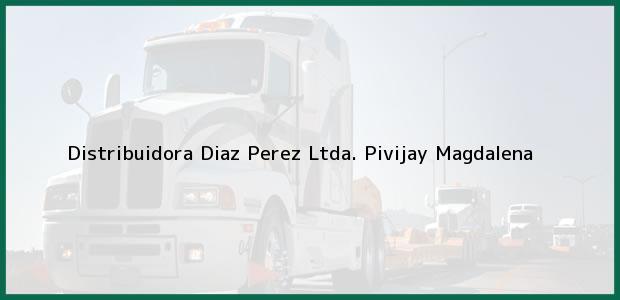 Teléfono, Dirección y otros datos de contacto para Distribuidora Diaz Perez Ltda., Pivijay, Magdalena, Colombia