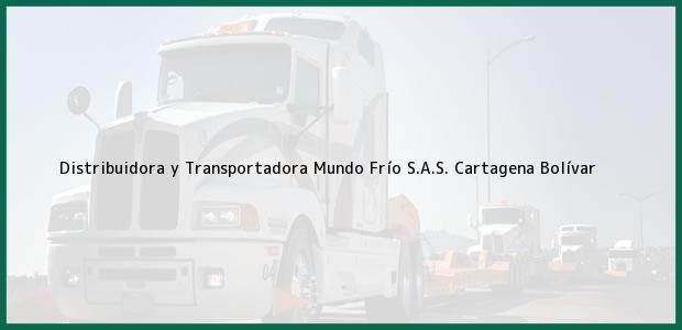 Teléfono, Dirección y otros datos de contacto para Distribuidora y Transportadora Mundo Frío S.A.S., Cartagena, Bolívar, Colombia