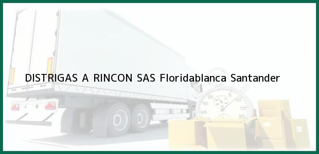 Teléfono, Dirección y otros datos de contacto para Distrigas A Rincon S.A.S., Floridablanca, Santander, Colombia