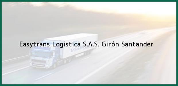 Teléfono, Dirección y otros datos de contacto para Easytrans Logistica S.A.S., Girón, Santander, Colombia