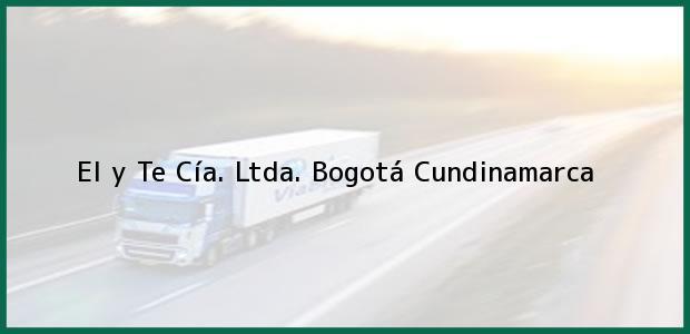 Teléfono, Dirección y otros datos de contacto para El y Te Cía. Ltda., Bogotá, Cundinamarca, Colombia