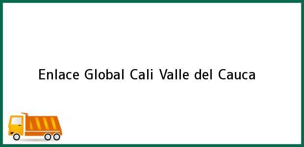 Teléfono, Dirección y otros datos de contacto para Enlace Global, Cali, Valle del Cauca, Colombia