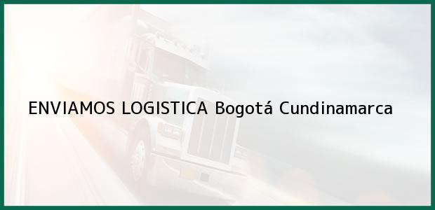 Teléfono, Dirección y otros datos de contacto para ENVIAMOS LOGISTICA, Bogotá, Cundinamarca, Colombia