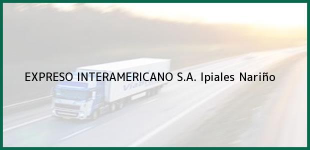 Teléfono, Dirección y otros datos de contacto para EXPRESO INTERAMERICANO S.A., Ipiales, Nariño, Colombia