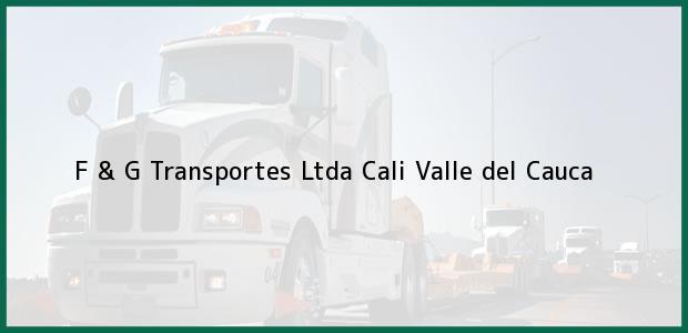 Teléfono, Dirección y otros datos de contacto para F & G Transportes Ltda, Cali, Valle del Cauca, Colombia