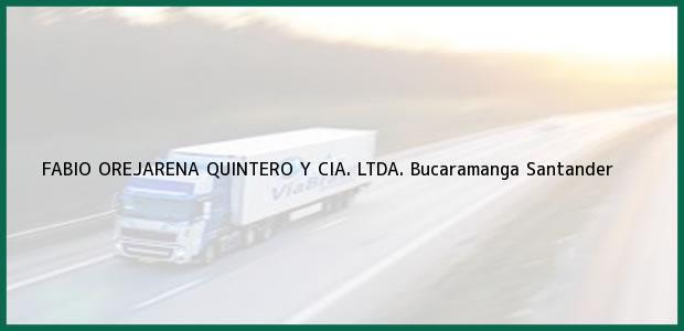 Teléfono, Dirección y otros datos de contacto para FABIO OREJARENA QUINTERO Y CIA. LTDA., Bucaramanga, Santander, Colombia