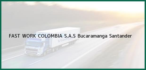 Teléfono, Dirección y otros datos de contacto para FAST WORK COLOMBIA S.A.S, Bucaramanga, Santander, Colombia