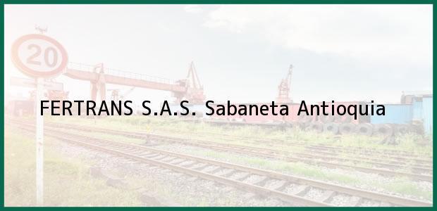 Teléfono, Dirección y otros datos de contacto para FERTRANS S.A.S., Sabaneta, Antioquia, Colombia