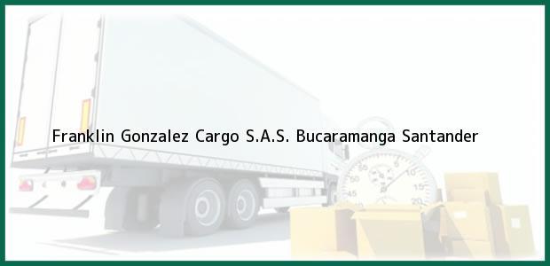 Teléfono, Dirección y otros datos de contacto para Franklin Gonzalez Cargo S.A.S., Bucaramanga, Santander, Colombia