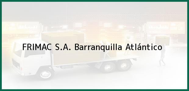 Teléfono, Dirección y otros datos de contacto para FRIMAC S.A., Barranquilla, Atlántico, Colombia