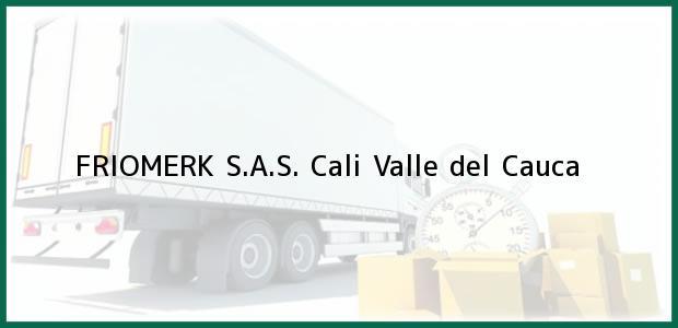 Teléfono, Dirección y otros datos de contacto para FRIOMERK S.A.S., Cali, Valle del Cauca, Colombia