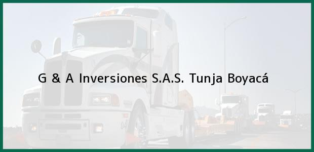 Teléfono, Dirección y otros datos de contacto para G & A Inversiones S.A.S., Tunja, Boyacá, Colombia