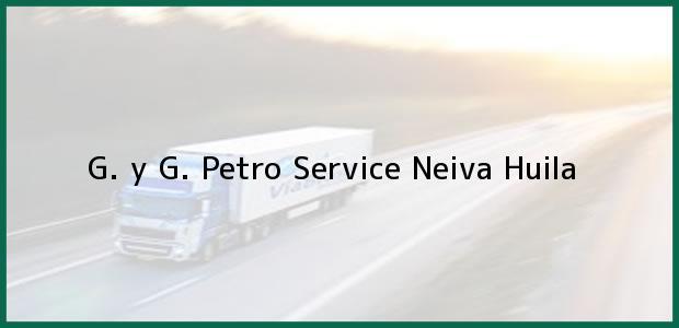 Teléfono, Dirección y otros datos de contacto para G. y G. Petro Service, Neiva, Huila, Colombia