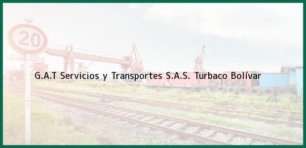 Teléfono, Dirección y otros datos de contacto para G.A.T Servicios y Transportes S.A.S., Turbaco, Bolívar, Colombia