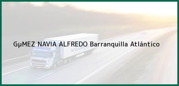 Teléfono, Dirección y otros datos de contacto para GµMEZ NAVIA ALFREDO, Barranquilla, Atlántico, Colombia