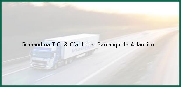 Teléfono, Dirección y otros datos de contacto para Granandina T.C. & Cía. Ltda., Barranquilla, Atlántico, Colombia