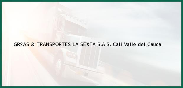 Teléfono, Dirección y otros datos de contacto para GRºAS & TRANSPORTES LA SEXTA S.A.S., Cali, Valle del Cauca, Colombia