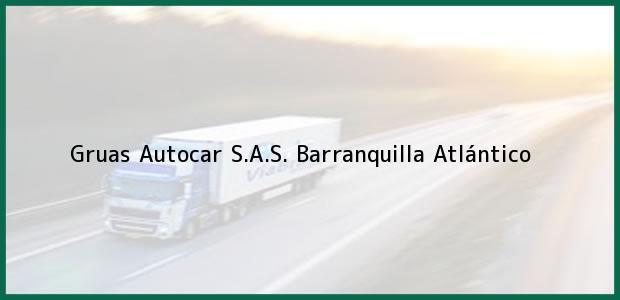Teléfono, Dirección y otros datos de contacto para Gruas Autocar S.A.S., Barranquilla, Atlántico, Colombia