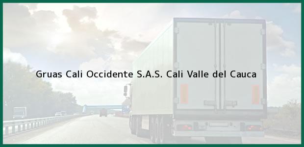 Teléfono, Dirección y otros datos de contacto para Gruas Cali Occidente S.A.S., Cali, Valle del Cauca, Colombia
