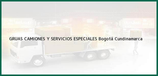 Teléfono, Dirección y otros datos de contacto para GRUAS CAMIONES Y SERVICIOS ESPECIALES, Bogotá, Cundinamarca, Colombia