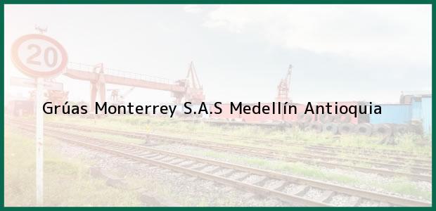 Teléfono, Dirección y otros datos de contacto para Grúas Monterrey S.A.S, Medellín, Antioquia, Colombia