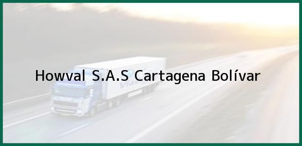 Teléfono, Dirección y otros datos de contacto para Howval S.A.S, Cartagena, Bolívar, Colombia