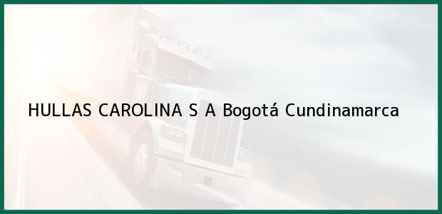 Teléfono, Dirección y otros datos de contacto para HULLAS CAROLINA S A, Bogotá, Cundinamarca, Colombia