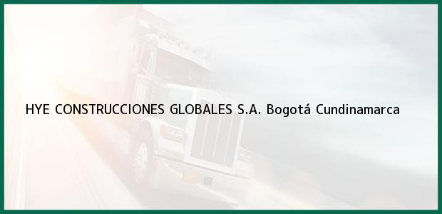 Teléfono, Dirección y otros datos de contacto para HYE CONSTRUCCIONES GLOBALES S.A., Bogotá, Cundinamarca, Colombia
