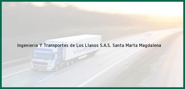 Teléfono, Dirección y otros datos de contacto para Ingenieria Y Transportes de Los Llanos S.A.S., Santa Marta, Magdalena, Colombia