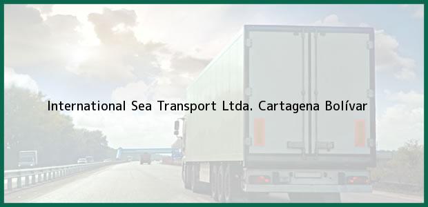 Teléfono, Dirección y otros datos de contacto para International Sea Transport Ltda., Cartagena, Bolívar, Colombia