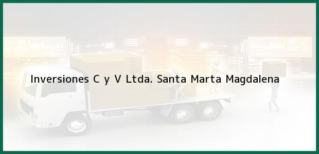 Teléfono, Dirección y otros datos de contacto para Inversiones C y V Ltda., Santa Marta, Magdalena, Colombia