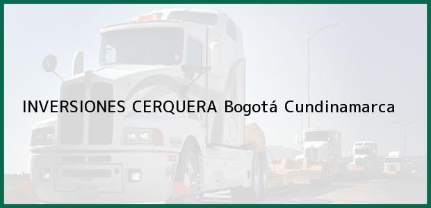 Teléfono, Dirección y otros datos de contacto para INVERSIONES CERQUERA, Bogotá, Cundinamarca, Colombia