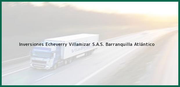 Teléfono, Dirección y otros datos de contacto para Inversiones Echeverry Villamizar S.A.S., Barranquilla, Atlántico, Colombia