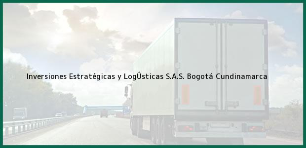 Teléfono, Dirección y otros datos de contacto para Inversiones Estratégicas y LogÚsticas S.A.S., Bogotá, Cundinamarca, Colombia