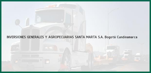 Teléfono, Dirección y otros datos de contacto para INVERSIONES GENERALES Y AGROPECUARIAS SANTA MARTA S.A., Bogotá, Cundinamarca, Colombia